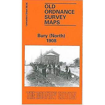 Bury (North) 1908 - Lancashire Sheet 88.05 by Nick Burton - 9780850546
