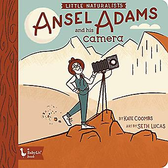 Little Naturalists Ansel Adams and His Camera by Kate Coombs - 978142