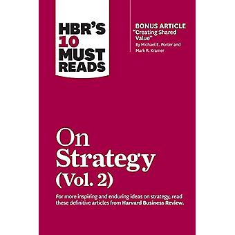HBR's 10 Must Reads on Strategy - Vol. 2 by Harvard Business Review -