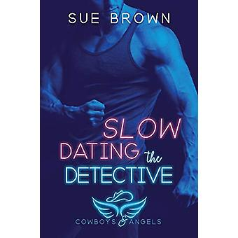 Slow Dating the Detective by Sue Brown - 9781640806542 Book