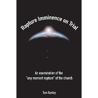 Rapture Imminence On Trial by Keeley & Tom