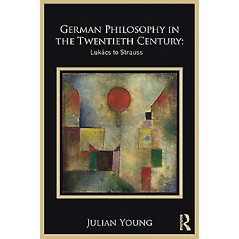 German Philosophy in the Twentieth Century by Young & Julian
