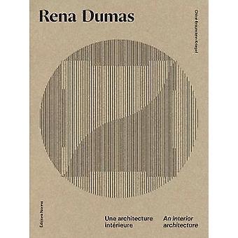 Rena Dumas Une architecture d'intérieur