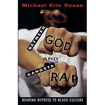 Between God and Gangsta' Rap: Bearing Witness to Black Culture