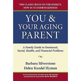 Sinä ja ikääntyvä vanhempasi - Perheopas emotionaaliseen - sosiaalinen - Hea