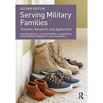 Serving Military Families - Theories - Research - and Application by K