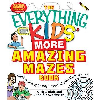 The Everything Kids' More Amazing Mazes Book - Wind your way through h