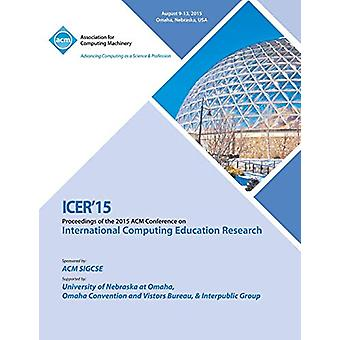 ICER 15 International Computer Education Research Conference by Icer