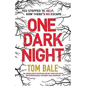 One Dark Night - An Absolutely Gripping Crime Thriller with Unputdowna