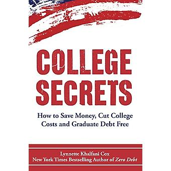 College Secrets - How to Save Money - Cut College Costs and Graduate D