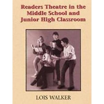 Readers Theatre in the Middle School  Junior High Classroom by Lois Walker