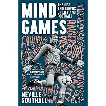 Mind Games The Ups and Downs of Life and Football