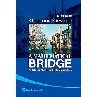 Mathematical Bridge A An Intuitive Journey In Higher Mathematics 2nd Edition by Hewson & Stephen Fletcher Cambridge Univ & Uk