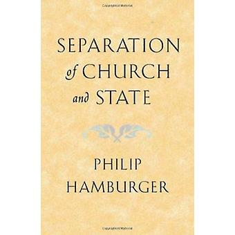 Separation of Church and State by Philip Hamburger - 9780674013742 Bo