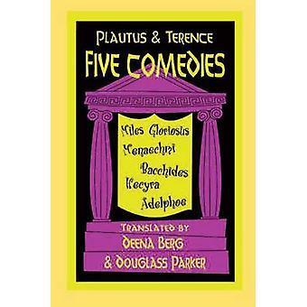 Plautus and Terence - Five Comedies - Miles Gloriosus - Menaechmi - Bac