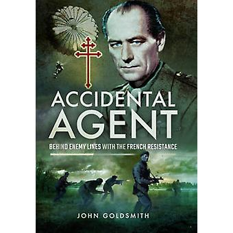 Accidental Agent - Behind Enemy Lines with the French Resistance by Jo