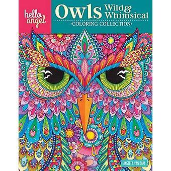 Hello Angel Owls Wild & Whimsical Col Coll by Angelea Van Dam - 9