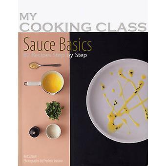Basics - 82 recepten stapsgewijze door Kedi Black - Frederic Lucano saus