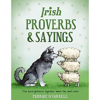 Irish Proverbs and Sayings by Padraic O'Farrell - 9781781174920 Book