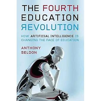 The Fourth Education Revolution - How Artificial Intelligence is Chang