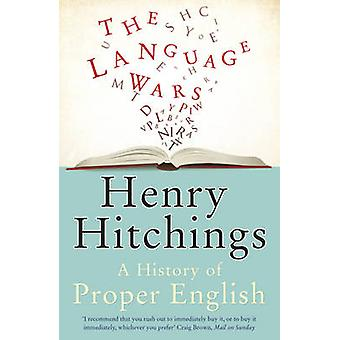 The Language Wars - A History of Proper English by Henry Hitchings - 9