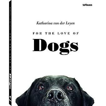 For the Love of Dogs by Katharina von der Leyen - 9783832732912 Book