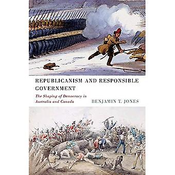 Republikanismus und verantwortungsvolle Regierung: die Gestaltung der Demokratie in Australien und Kanada