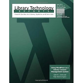 Using WordPress as a Library Content Management System (A Library Technology Report)