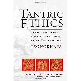 Tantriska etik: En förklaring av föreskrifter för buddhistiska Vajrayana praktiken