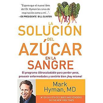 La solucion del azucar en la sangre / The Blood Sugar Solution
