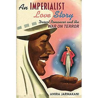 Eine imperialistische Liebesgeschichte: Wüste Romanzen und der Krieg gegen den Terror