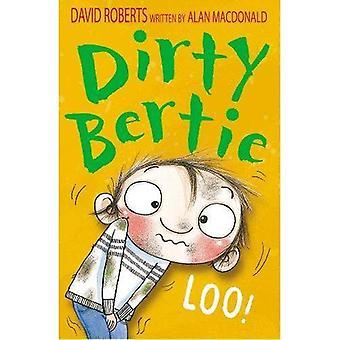 Loo! (Dirty Bertie)