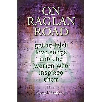 On Raglan Road: Great Irish Love Songs and the Women Who Inspired Them 2016