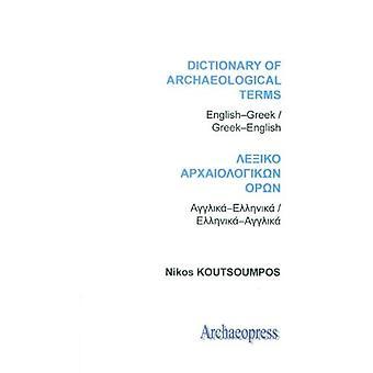 Ordbok av arkeologiska termer: Svenska/grekiska-grekiska/engelska: Archaeopress fickformat ordböcker av arkeologiska termer