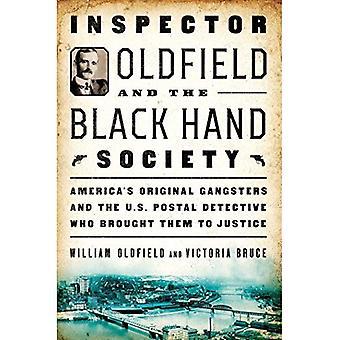 Inspektör Oldfield och föreningen Black Hand: America's Original Gangsters och US Postal detektiv som förde dem till rättvisa
