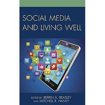 Social Media and Living Well by Beasley & Berrin A