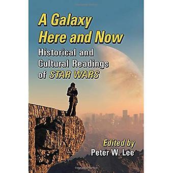 Galaxy, tässä ja nyt: historiallinen ja kulttuurinen lukemat Star Wars