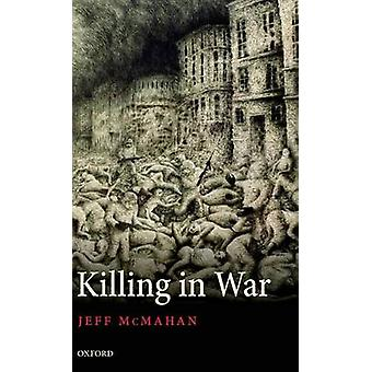 Killing in War by McMahan & Jeff
