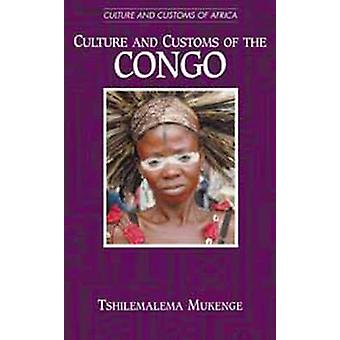 Culture and Customs of the Congo by Mukenge & Tshilemalema