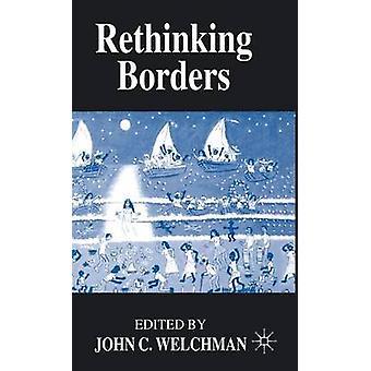 Rethinking Borders by Welchman & John C.