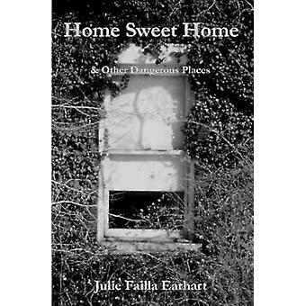 Home Sweet Home muita vaarallisia paikkoja jäseneltä Earhart & Julie Failla
