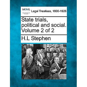 State trials political and social. Volume 2 of 2 by Stephen & H.L