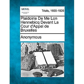 DAppel Plaidoirie De mir Lon Hennebicq Devant La Cour de Bruxelles von Anonymous