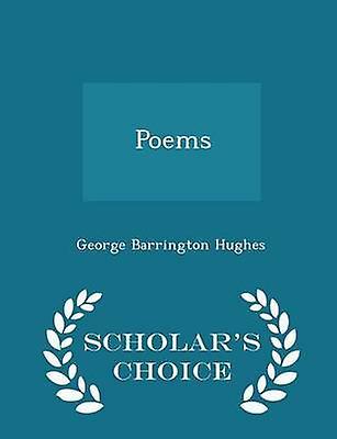 Poems  Scholars Choice Edition by Hughes & George Barrington
