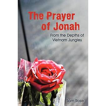 The Prayer of Jonah From the Depths of Vietnam Jungles by Rose & Sam