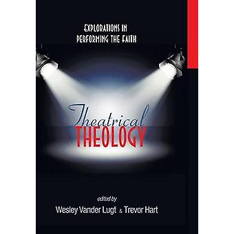 Theatrical Theology by Vander Lugt & Wesley