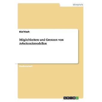 Mglichkeiten und Grenzen von Arbeitszeitmodellen de Koch & Olaf