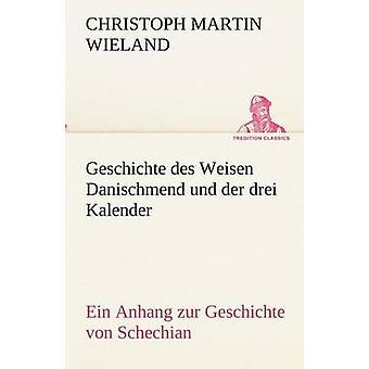 Geschichte des Weisen Danischmend Und der Drei Kalender von Wieland & Christoph Martin