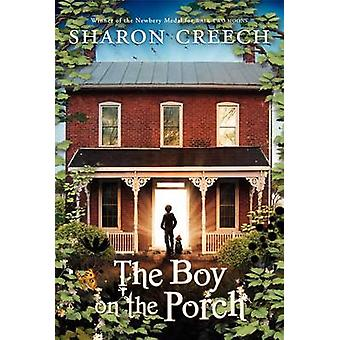 The Boy on the Porch by Sharon Creech - 9780061892387 Book