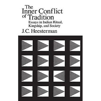 The Inner Conflict of Tradition - Essays in Indian Ritual - Kingship a
